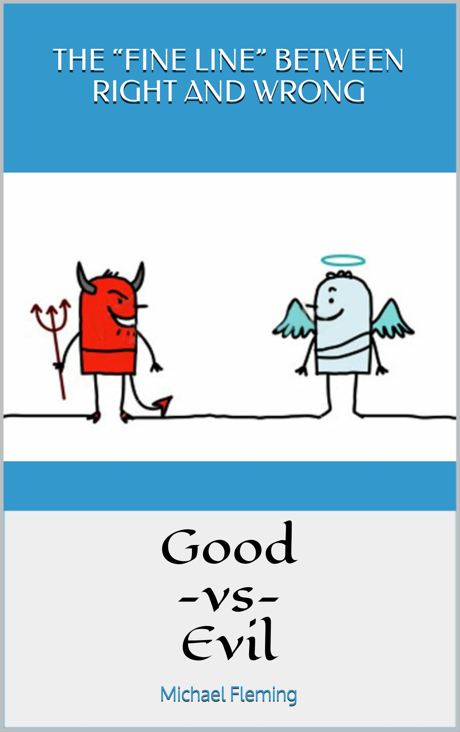 good vs evil wrong vs right What is right vs wrong what is good vs evil what is truth vs falsehood what are moral dilemmas the tough decisions we have to use ethics for.